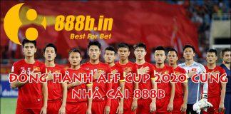 Tham gia 888B AFF CUP 2020 nhận ngay 38K thưởng không giới hạn